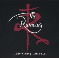 The Rumours - The Mighty Can Fall