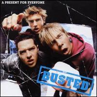 Busted - Present for Everyone [Bonus Tracks]