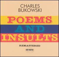 Charles Bukowski - Poems and Insults