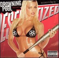 Drowning Pool - Desensitized