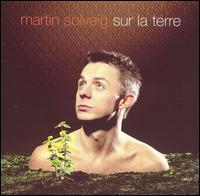Martin Solveig - Sur la Terre