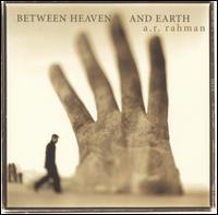A.R. Rahman - A.R. Rahman: Between Heaven and Earth