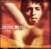 Michael Tolcher - I Am