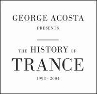 George Acosta - The History of Trance 1993-2004
