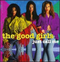 Good Girls - Just Call Me