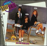 Good Girls - All for Your Love