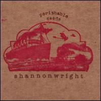 Shannon Wright - Perishable Goods
