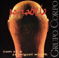 Tom Ze/Miguel Wisnik - Grupo Corpo: Parabelo