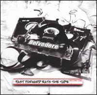 Belvedere - Fast Forward Eats the Tape