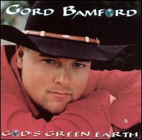 Gord Bamford - God's Green Earth