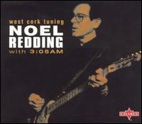 Noel Redding with 3:05 AM - West Cork Tuning