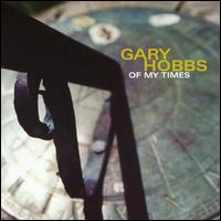 Gary Hobbs - Of My Times