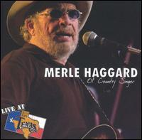 Merle Haggard - Live at Billy Bob's Texas: Ol' Country Singer