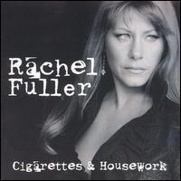 Rachel Fuller - Cigarettes & Housework