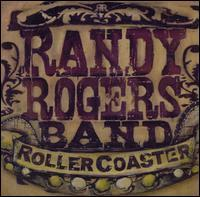 The Randy Rogers Band - Rollercoaster