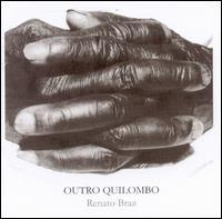 Renato Braz - Outro Quilombo