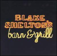 Blake Shelton - Blake Shelton's Barn & Grill