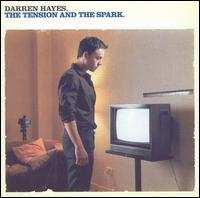 Darren Hayes - Tension and the Spark