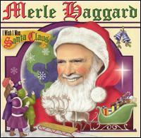 Merle Haggard - I Wish I Was Santa Claus