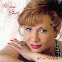 Rena Scott - Let Me Love You