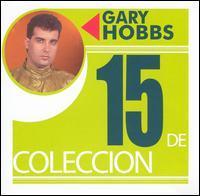 Gary Hobbs - 15 de Coleccion