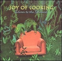 Joy of Cooking - Closer to the Ground