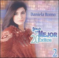 Daniela Romo - Solo Lo Mejor: 20 Exitos, Vol. 2