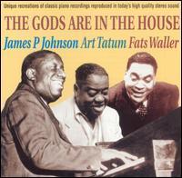 James P Johnson/Art Tatum - The Gods Are in the House