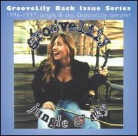 GrooveLily - Jungle & Sky: GrooveLily Sampler 1996-1997