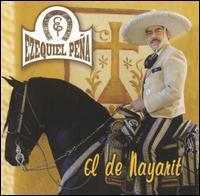 Ezequiel Peña - El De Nayarit
