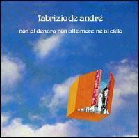 Fabrizio de André - Non al Denaro, Non all'amore Né al Cielo