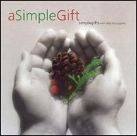 Simple Gifts with Billy McLaughlin - A Simple Gift