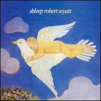 Robert Wyatt - Shleep
