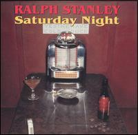 Ralph Stanley - Saturday Night
