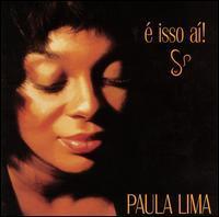 Paula Lima - É Isso Aí!