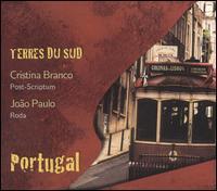 Cristina Branco/João Paulo - Terres du Sud: Portugal