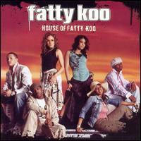Fatty Koo - House of Fatty Koo