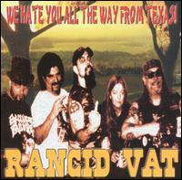 Rancid Vat - We Hate You All the Way from Texas!