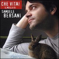 Samuele Bersani - Che Vita! Il Meglio di Samuele Bersani
