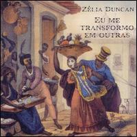 Zélia Duncan - Eu Me Transformo Em Outras
