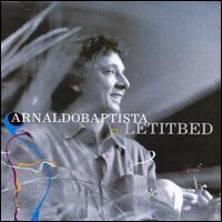 Arnaldo Baptista - Let It Bed