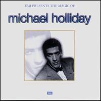 Michael Holliday - EMI Presents: The Magic of Michael Holliday