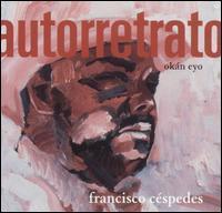 Francisco Céspedes - Okan Eyo: Asuntos del Corazon [CD & DVD]