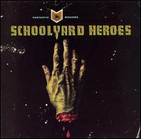 The Schoolyard Heroes - Fantastic Wounds