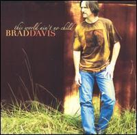 Brad Davis - This World Ain't No Child