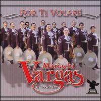 Mariachi Vargas de Tecalitlán - Por Ti Volare