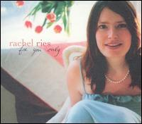 Rachel Ries - For You Only