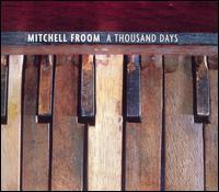 Mitchell Froom - A Thousand Days