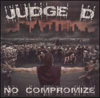Judge D - No Compromize