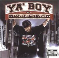 Ya Boy - Rookie of the Year